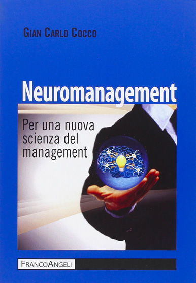 Nuove visioni per il management? Il Neuromanagement!